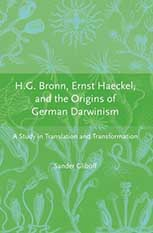 H.G. Bronn, Ernst Haeckel, and the Origins of German Darwinism: A Study in Translation and Transformation