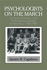 Psychologists on the March: Science, Practice, and Professional Identity in America