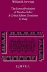The Summa Perfectionis of Pseudo-Geber: A Critical Edition, Translation, and Study